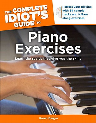 The Complete Idiot's Guide to Piano Exercises By Berger, Karen