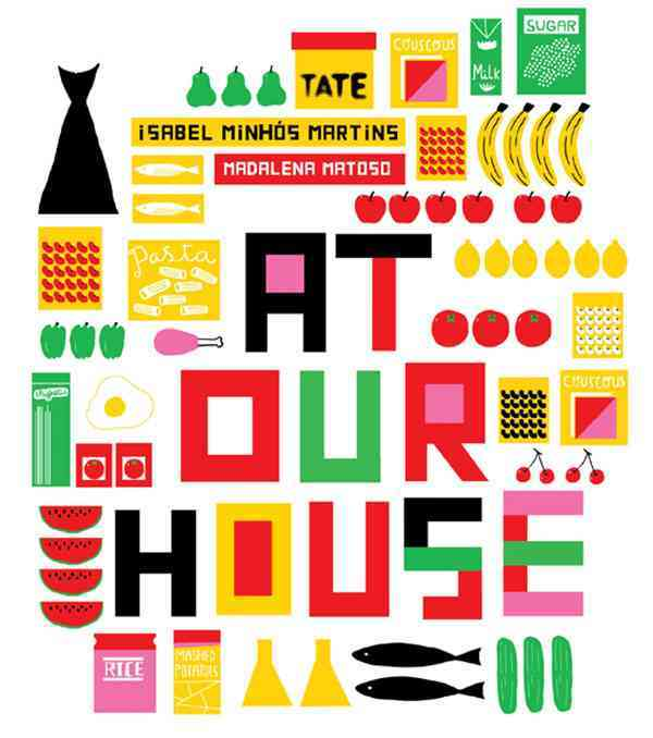 At Our House By Martins, Isabel Minhos/ Matoso, Madalena (ILT)
